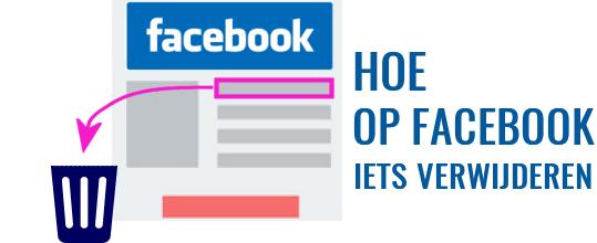 hoe op facebook iets verwijderen